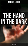 The Hand in the Dark (Thriller Novel)