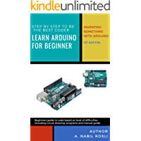 Learn Arduino for Beginner : Step by Step to be a Coder: Invent Something with Arduino (AYZ Book 1) (English Edition)