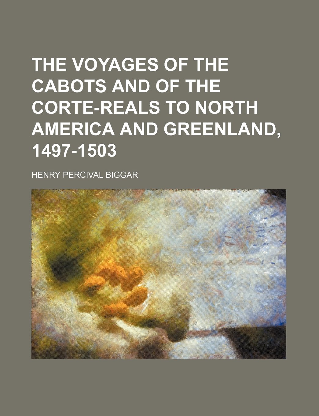 Download The voyages of the Cabots and of the Corte-Reals to North America and Greenland, 1497-1503 ebook