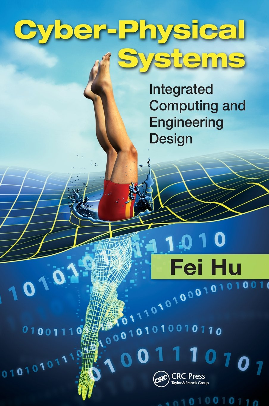 Cyber-Physical Systems: Integrated Computing and Engineering Design by CRC Press