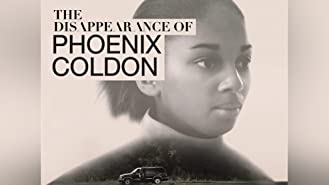 The Disappearance of Phoenix Coldon Season 1