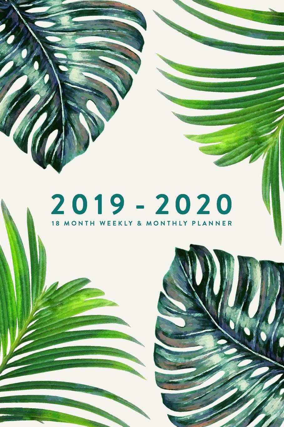 2019 - 2020, 18 Month Weekly & Monthly Planner: Fern, January 2019 ...