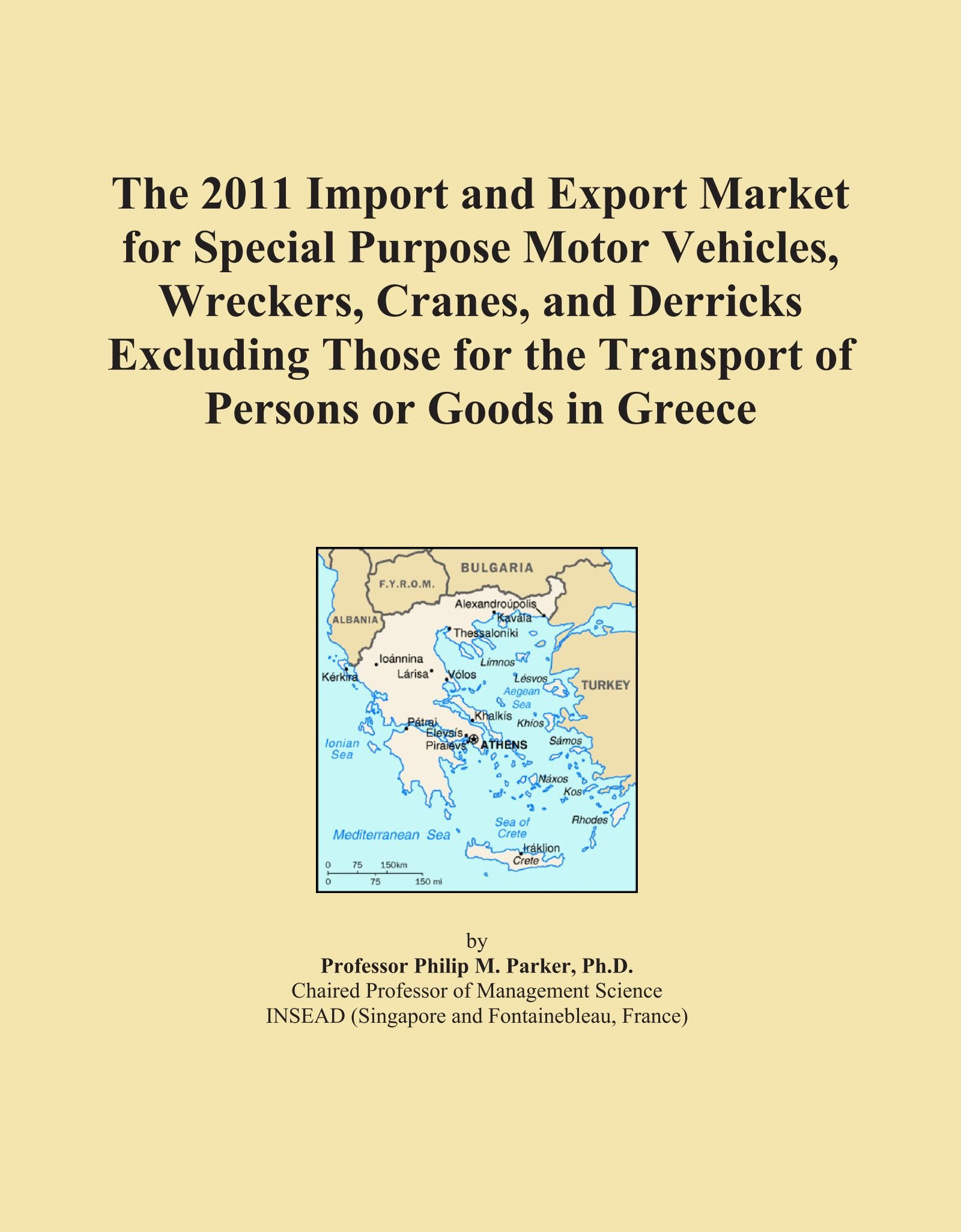 The 2011 Import and Export Market for Special Purpose Motor Vehicles, Wreckers, Cranes, and Derricks Excluding Those for the Transport of Persons or Goods in Greece pdf epub