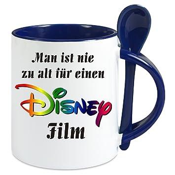Kaffeetasse M Löffel Man Ist Nie Zu Alt Für Einen Disney Film