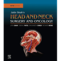 Jatin Shah's Head and Neck Surgery and Oncology E-Book (English Edition)