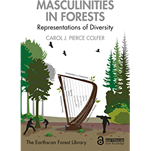 Masculinities in Forests: Representations of Diversity (The Earthscan Forest Library)