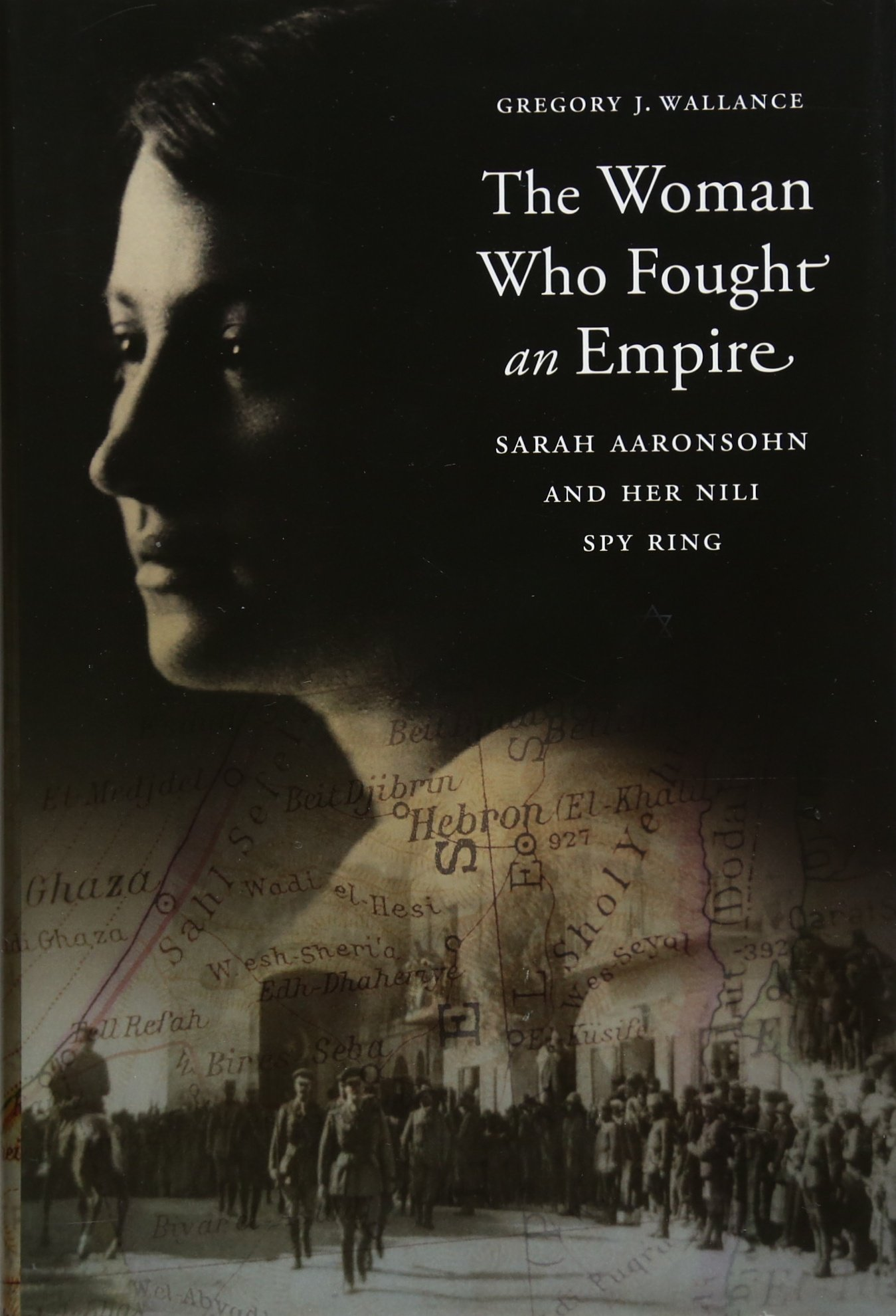 the-woman-who-fought-an-empire-sarah-aaronsohn-and-her-nili-spy-ring