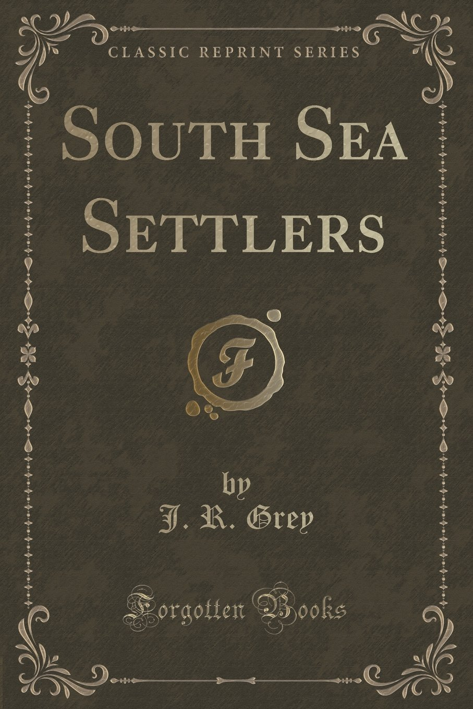 South Sea Settlers (Classic Reprint) ebook