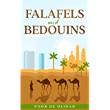 Falafels and Bedouins: A humorous travel memoir of a holiday in Israel and Jordan