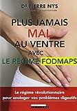 Plus jamais mal au ventre avec le régime Fodmaps
