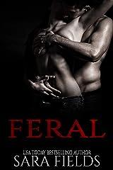 Feral: A Dark Sci-Fi Romance Kindle Edition