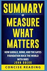 Summary of Measure What Matters: How Google, Bono, and the Gates Foundation Rock the World with OKRs By John Doerr Paperback