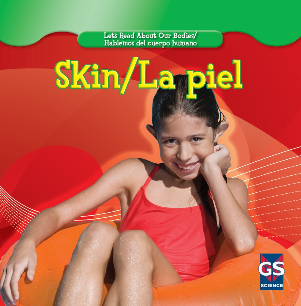 Skin/ La piel (Let's Read About Our Bodies/ Hablemos del cuerpo humano) (English and Spanish Edition)
