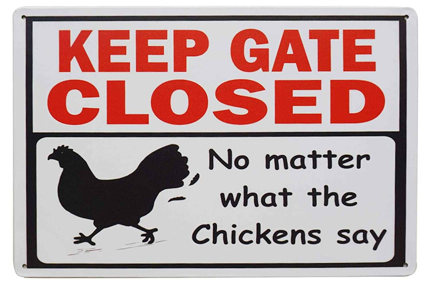 LASMINE Keep Gate Closed, No Matter What The Chicken Says Coop Accessories Signs Sign Crossing Poster Funny Outdoor Closed Chickens Decor World 8X12Inch