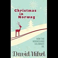 Christmas in Norway: How the Norwegians Celebrate Jul