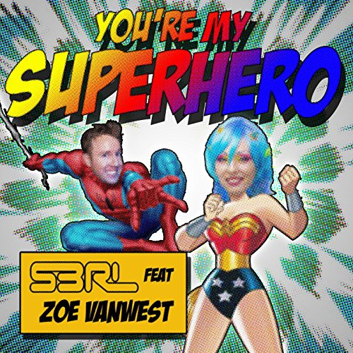 My Superhero - You're My Superhero (feat. Zoe