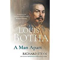 LOUIS BOTHA: A Man Apart