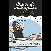 Dejar de amargarse para ImPerfectas (Spanish Edition)