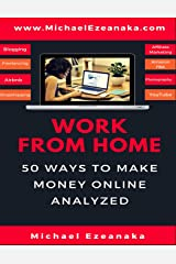 Work From Home: 50 Ways to Make Money Online Analyzed Paperback