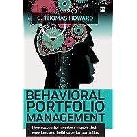 Behavioral Portfolio Management: How Successful Investors Master Their Emotions and Build Superior Portfolios