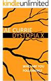 Dystopia X: Panopticon Series Book 4