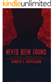 Never Been Found (Tomas O'Malley Thriller Book 1)
