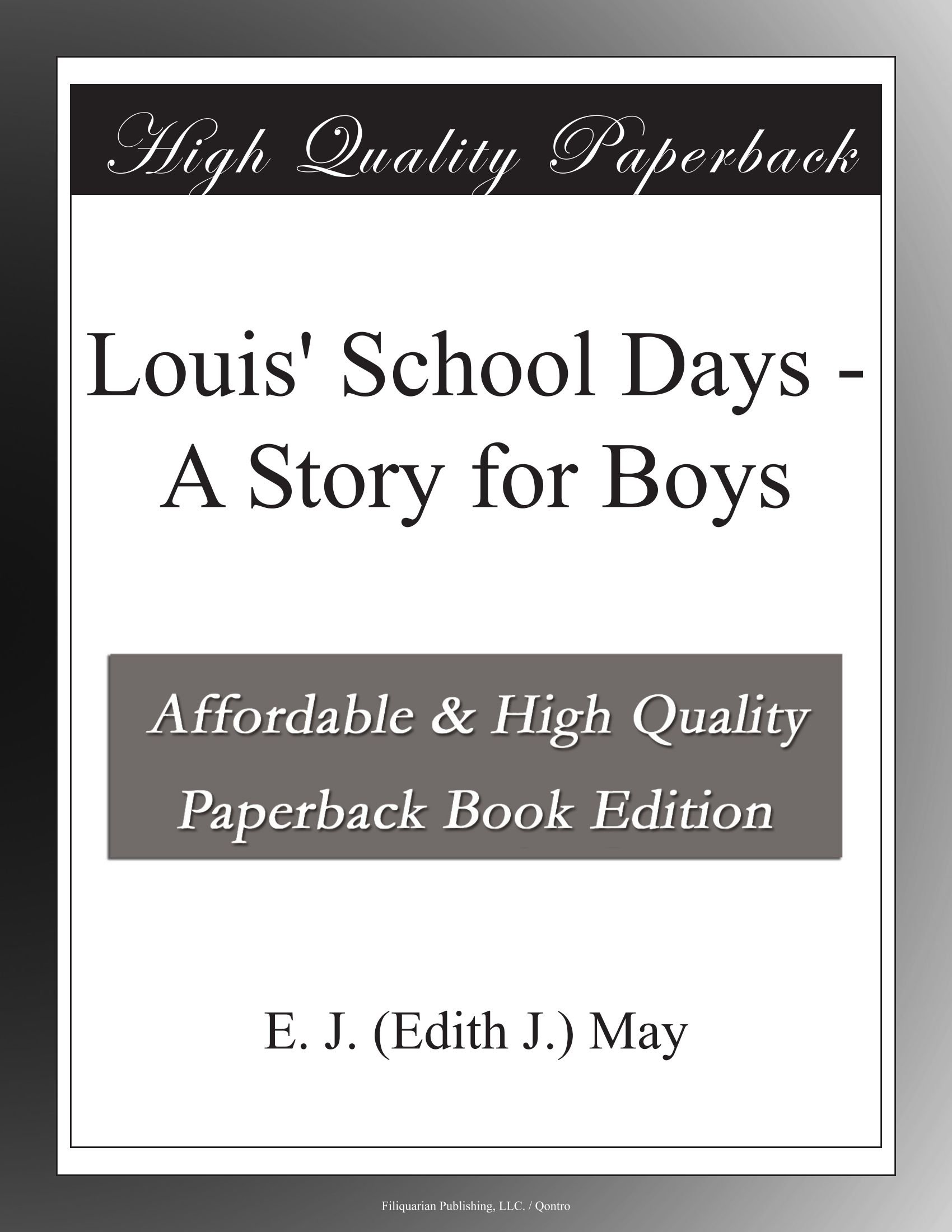 Read Online Louis' School Days - A Story for Boys ebook