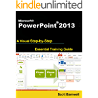 Microsoft PowerPoint 2013 (A Visual Step by Step Essential Training Guide Book 2)