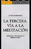 La Tercera Vía a la Meditación : Meditar a través de la observación