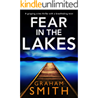 Fear in the Lakes: A gripping crime thriller with a breathtaking twist