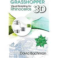 Grasshopper: Visual Scripting for Rhinoceros 3D