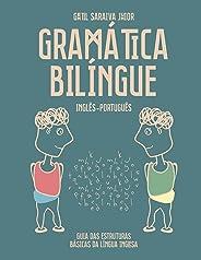 Gramática Bilíngue Inglês-Português: Guia das Estruturas Básicas da Língua Inglesa