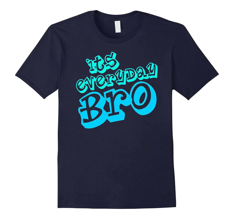 ITS EVERYDAY BRO Neon T Shirt-Art