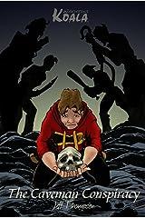 The Caveman Conspiracy (a Wandering Koala tale)