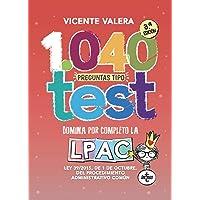 1040 preguntas tipo test LPAC: Ley 39/2015, de 1 de octubre, del Procedimiento Administrativo Común