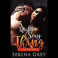 Wild Sexy Thing: Wild Sexy Series #1
