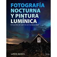Fotografía nocturna y pintura lumínica. Encuentra el camino