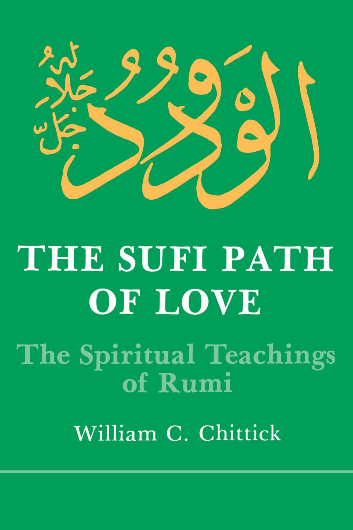 The Sufi Path of Love: The Spiritual Teachings of Rumi Suny Series ...