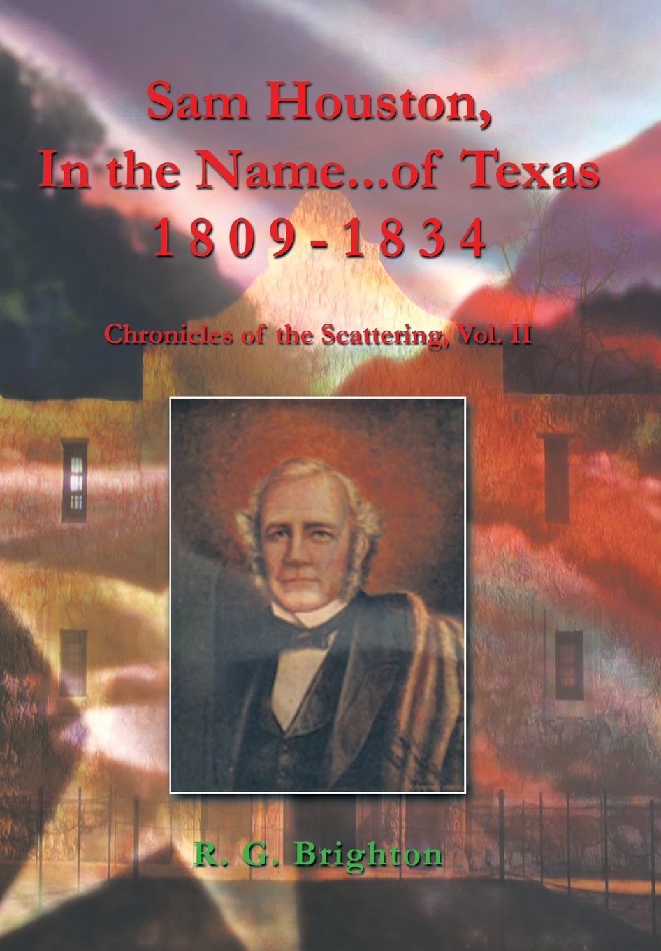 Download Sam Houston in the Name of Texas 1809-1834: Chronicles of the Scattering, Vol. II pdf