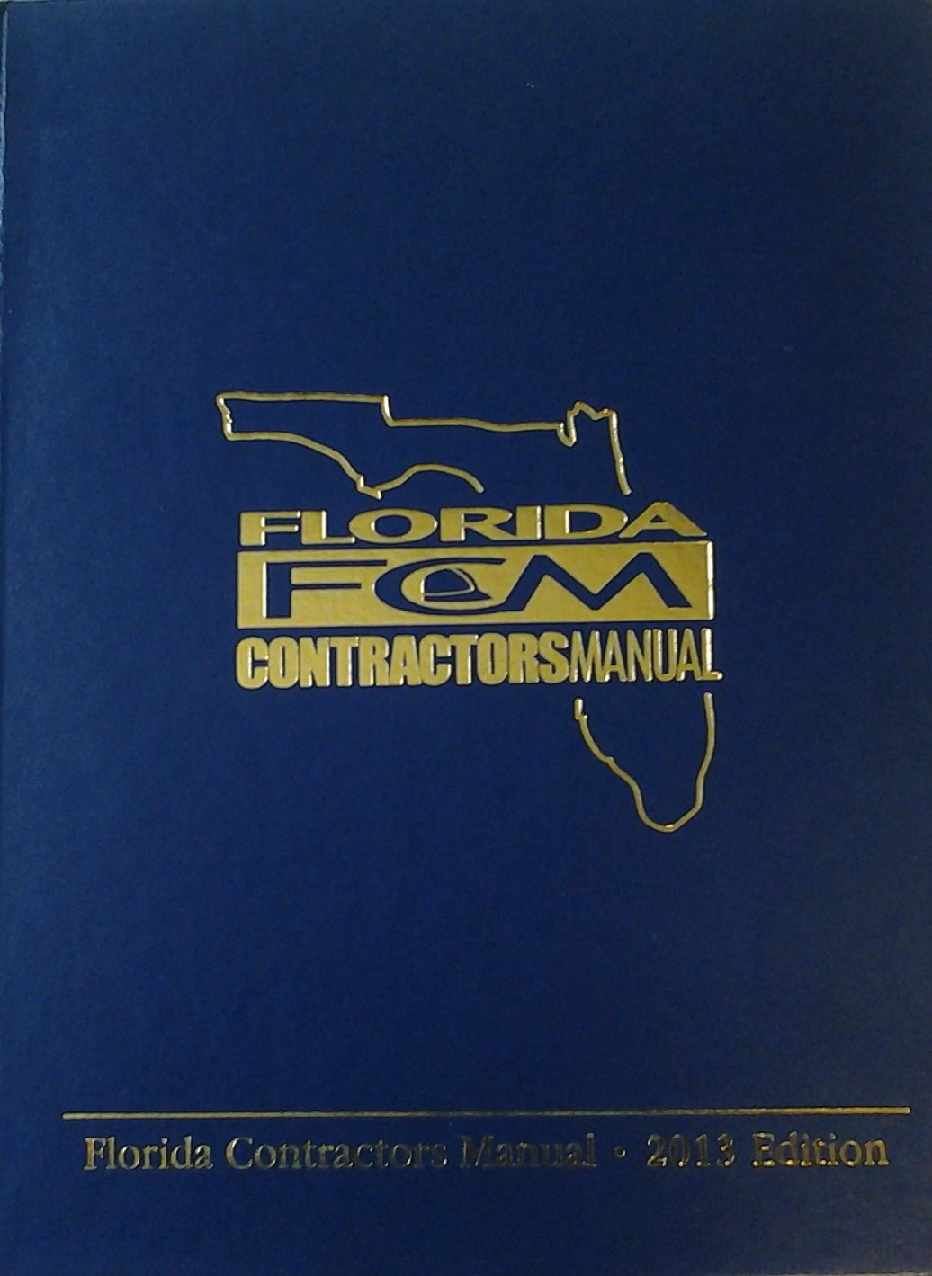 Florida contractors manual 2013 inc associated builders and florida contractors manual 2013 inc associated builders and contractors 9789781232015 amazon books fandeluxe Choice Image