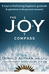 The Joy Compass: Eight Ways to Find Lasting Happiness, Gratitude, and Optimism in the Present Moment Kindle Edition