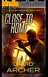 Close To Home - A Sam Prichard Mystery (Sam Prichard, Mystery, Thriller, Suspense, Private Investigator Book 14)