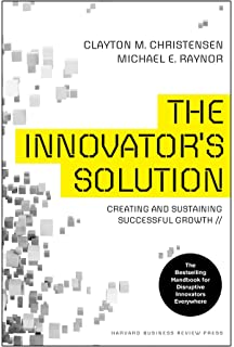 The innovators dilemma the revolutionary book that will change the innovators solution creating and sustaining successful growth fandeluxe Gallery