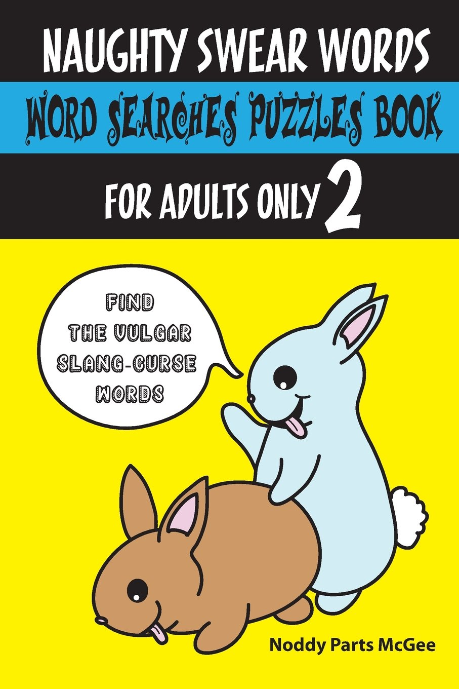Download Naughty Swear Words Word Searches Puzzles Book for Adults Only 2: Find the Vulgar Slang-Curse Words (Swear Word Puzzles and Coloring) (Volume 5) PDF