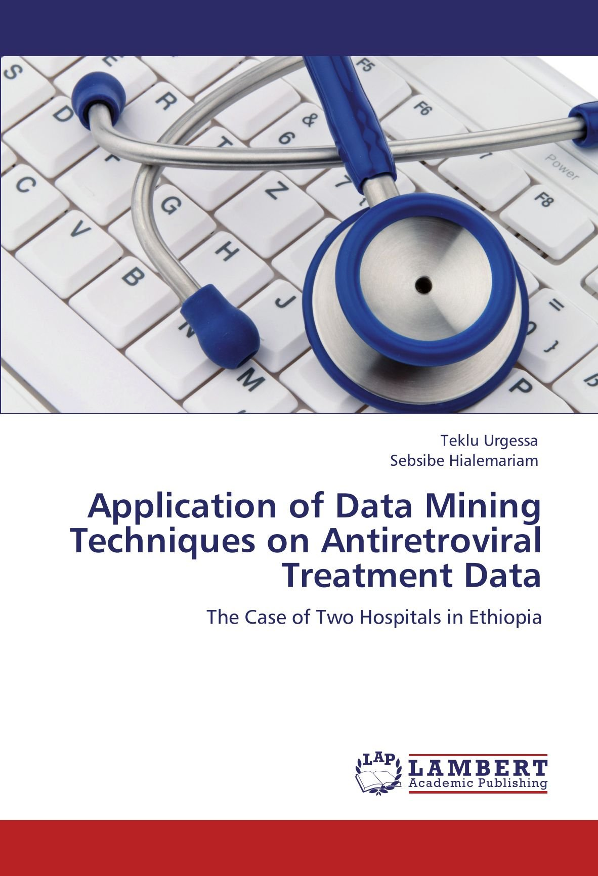 Download Application of Data Mining Techniques on Antiretroviral Treatment Data: The Case of Two Hospitals in Ethiopia PDF