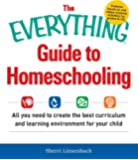 The Everything Guide To Homeschooling: All You Need to Create the Best Curriculum and Learning Environment for Your…