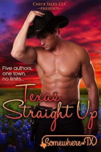Texas Straight Up (Somewhere, TX Saga Book 2)