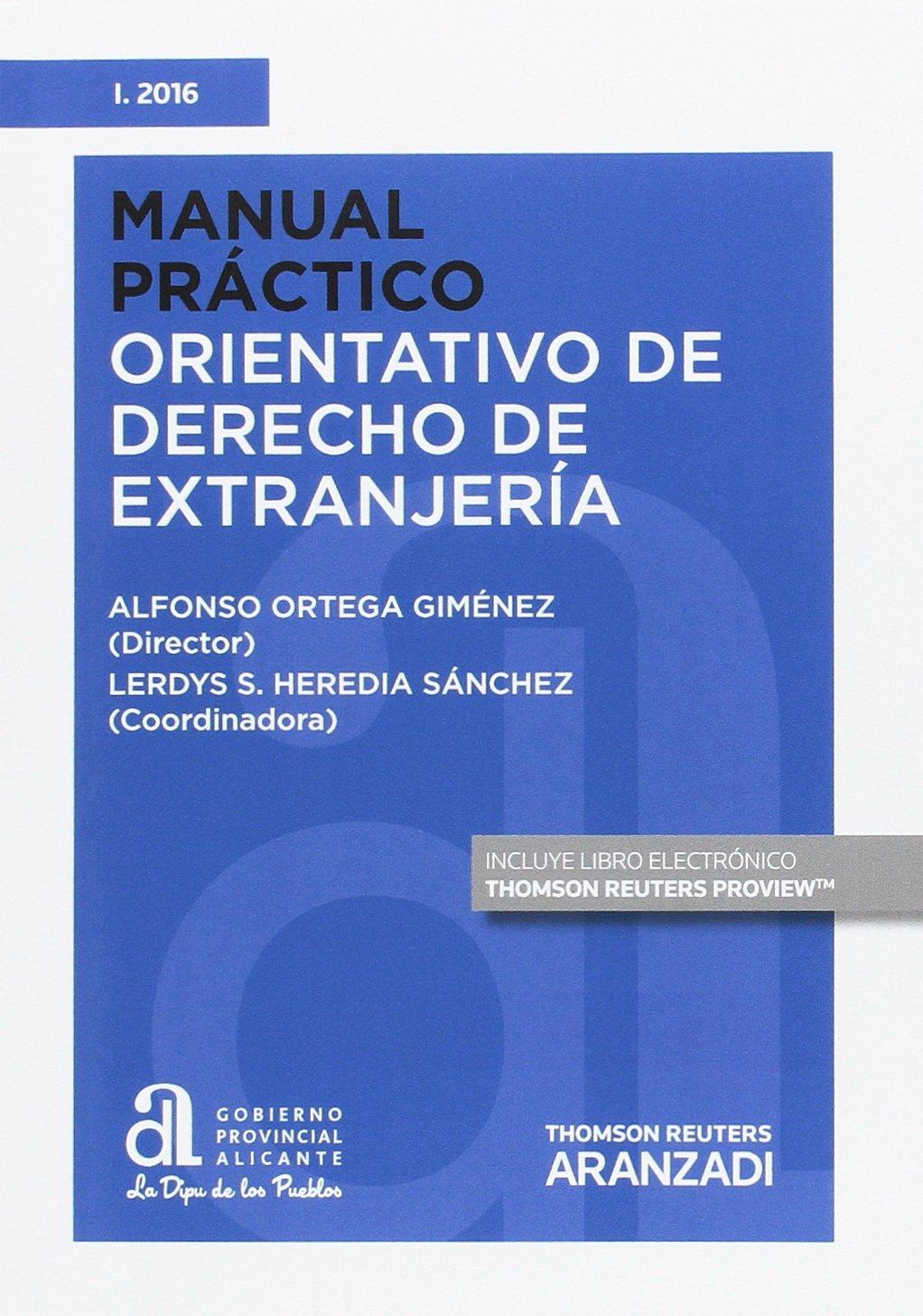 Manual práctico orientativo de derecho de extranjeria Monografía: Amazon.es: Alfonso Ortega Giménez (Dir.): Libros
