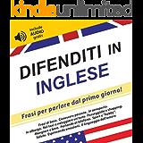 Difenditi in Inglese: Frasi per parlare dal primo giorno! (include audio gratis)