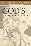 God's Equation: Einstein, Relativity, and the Expanding Universe